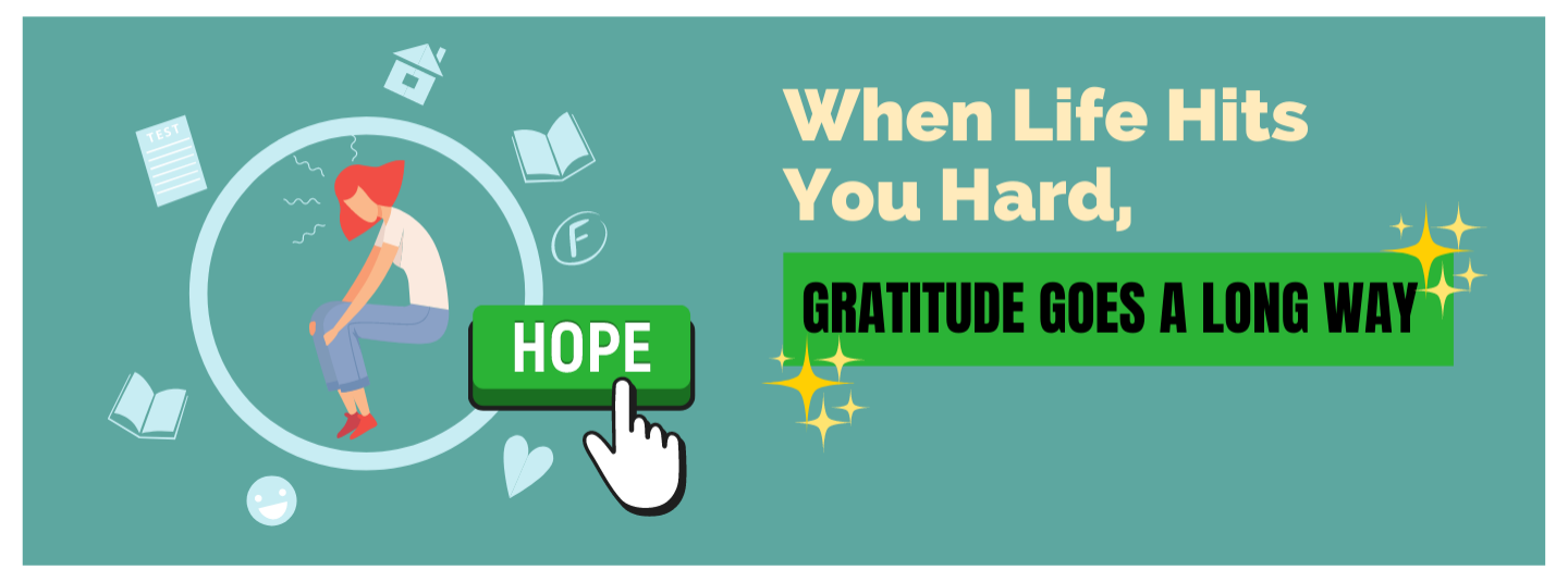 When Life Hits You Hard, Gratitude Goes a Long Way