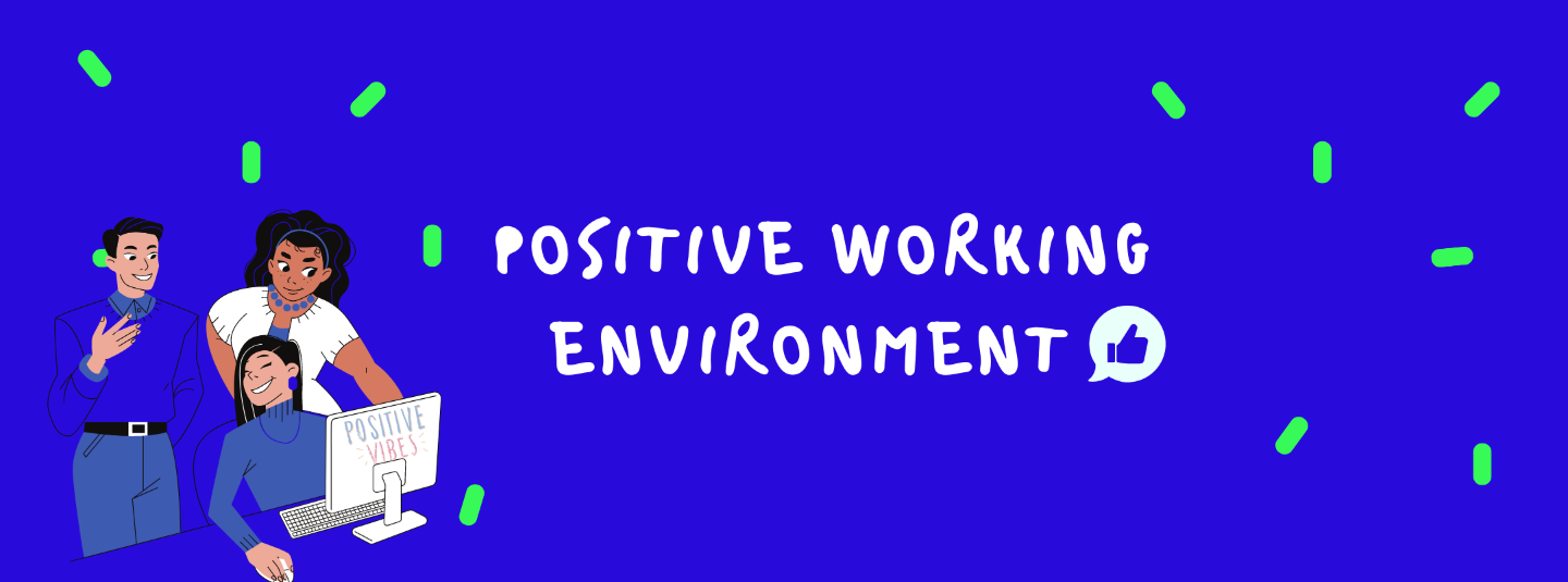 Positive Working Environment