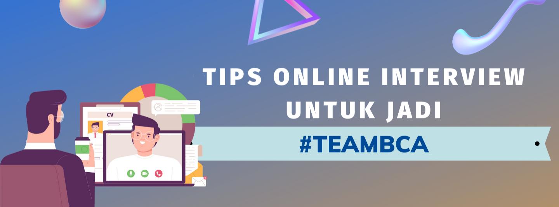 Tips Online Interview untuk jadi #TEAMBCA
