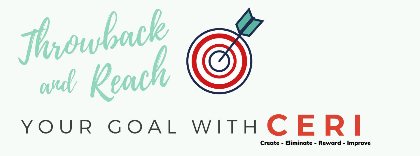 Throwback and Reach Your Goal with CERI