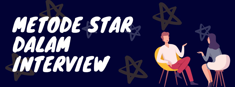 Metode STAR dalam Interview