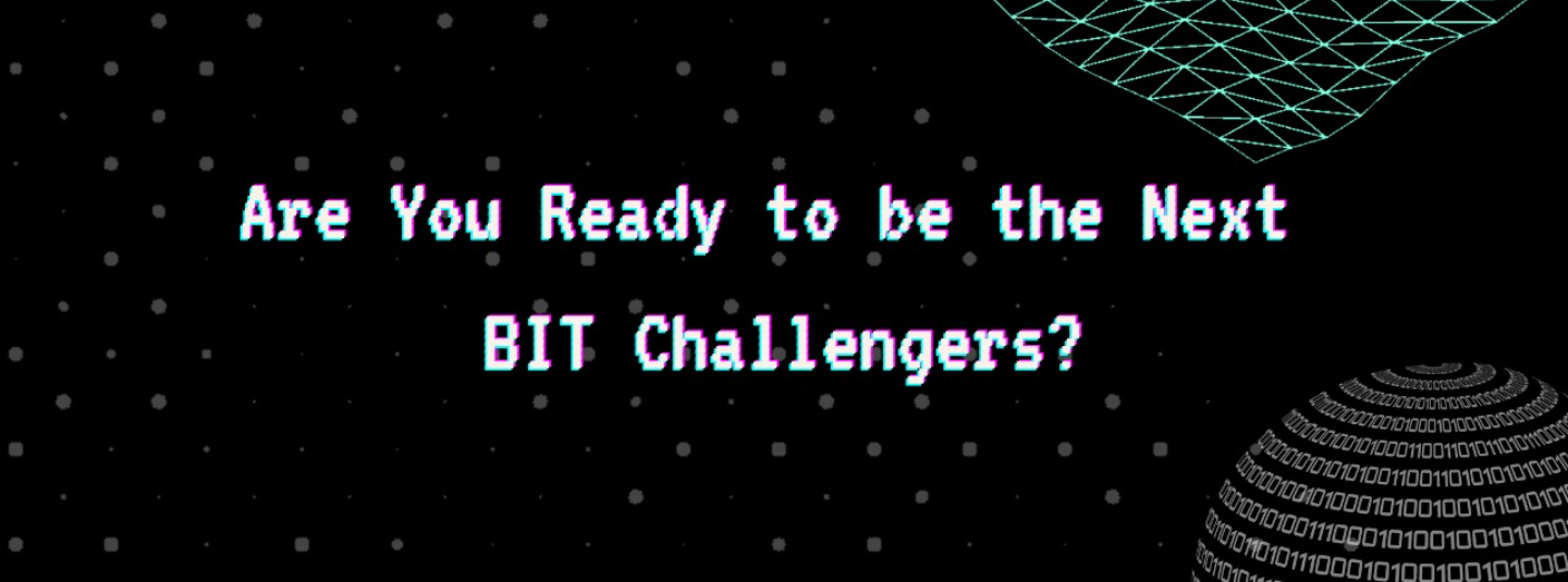 Are You Ready to be the Next BIT Challengers?